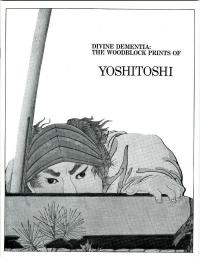 DIVINE DEMENTIA: THE WOODBLOCK PRINTS OF YOSHITOSHI