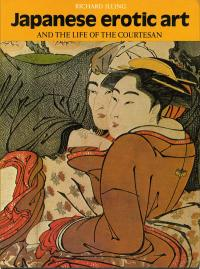 JAPANESE EROTIC ART AND THE LIFE OF THE COURTESAN