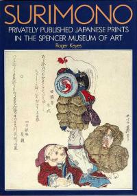 SURIMONO: PRIVATELY PUBLISHED JAPANESE PRINTS IN THE SPENCER MUS