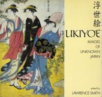 UKIYO-E IMAGES OF UNKNOWN JAPAN